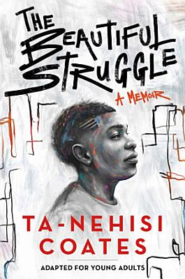 The Beautiful Struggle  Adapted for Young Adults
