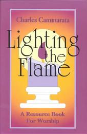 Lighting the Flame: A Resource Book for Worship