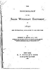 The Psychology of the Salem Witchcraft Excitement of 1692: And Its Practical Application to Our Own Time