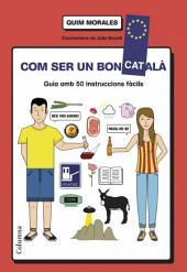 Com ser un bon català: guia amb 50 instruccions fàcils