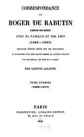 Correspondance de Roger de Rabutin, Comte de Bussy, avec sa famille et ses amis: (1666 - 1693). (1666 - 1671), Volume1
