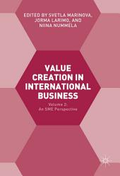 Value Creation in International Business: Volume 2: An SME Perspective