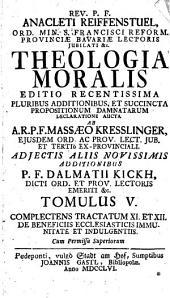 Theologia Moralis: Complectens Tractatum XI. Et XII. De Beneficiis Ecclesiasticis Immunitatae Et Indulgentiis. 5