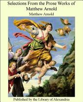 Selections From the Prose Works of Matthew Arnold