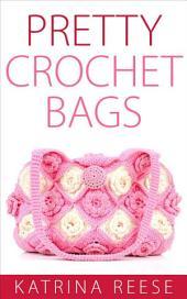 Pretty Crochet Bags