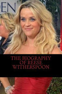 The Biography of Reese Witherspoon