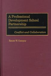 A Professional Development School Partnership: Conflict and Collaboration