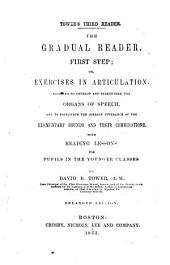 The Gradual Reader, First Step; Or, Exercises in Articulation