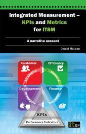 Integrated Measurement - KPIs and Metrics for ITSM: A narrative account