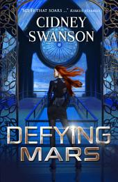 Defying Mars: Book Two in the Saving Mars Series