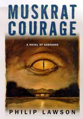 Muskrat Courage