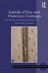 Isabella d'Este and Francesco Gonzaga: Power Sharing at the Italian Renaissance Court
