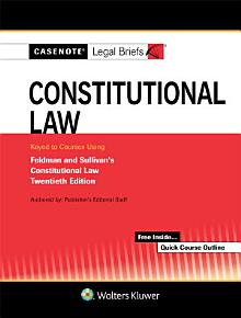 Casenote Legal Briefs for Constitutional Law Keyed to Sullivan and Feldman PDF