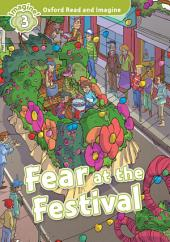 Fear at the Festival (Oxford Read and Imagine Level 3)