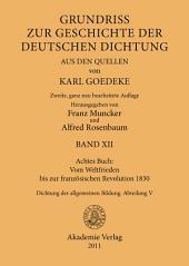 Achtes Buch: Vom Weltfrieden bis zur französischen Revolution 1830: Dichtung der allgemeinen Bildung. Abteilung V, Ausgabe 2