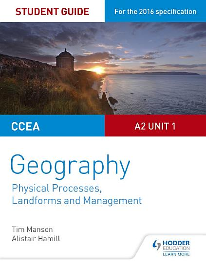 CCEA A2 Unit 1 Geography Student Guide 4  Physical Processes  Landforms and Management PDF