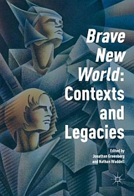 Brave New World   Contexts and Legacies