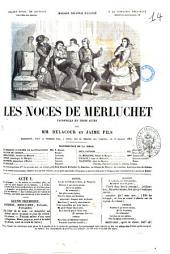 Les noces de Merluchet vaudeville en trois actes par MM. Delacour et Jaime fils