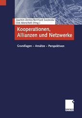 Kooperationen, Allianzen und Netzwerke: Grundlagen - Ansätze - Perspektiven