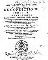 Ad Illustrem Tit. Cod. Et Digestorum, De Condictione Indebiti, Commentarius