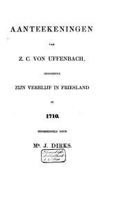 Aanteekeningen van Z. C. von Uffenbach, gedurende zijn verblijf in Friesland in 1710