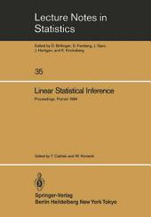 Linear Statistical Inference: Proceedings of the International Conference held at Pozna?, Poland, June 4–8, 1984