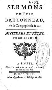 Sermons du Père Bretonneau, de la Compagnie de Jesus: mysteres et fêtes