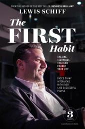 The First Habit: The One Technique That Can Change Your Life