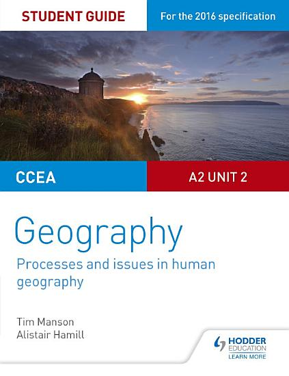 CCEA A2 Unit 2 Geography Student Guide 5  Processes and issues in human geography PDF