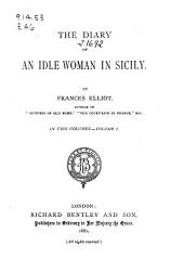 The Diary of an Idle Woman in Sicily: Volume 1