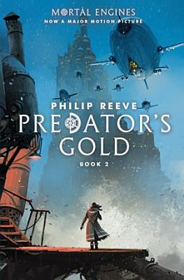 Predator s Gold  Mortal Engines  Book 2