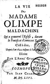 La Vie de madame Olimpe Maldachini, qui a gouverné l'Église durant le pontificat d'Innocent X : C'est à dire, depuis l'an 1644. iusques á l'an 1655, escrite par l'abbé Gualdi [i. e. Gregorio Leti]