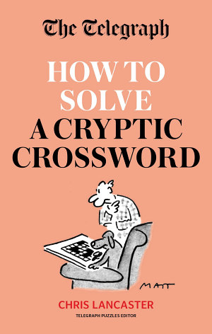 The Telegraph  How To Solve a Cryptic Crossword