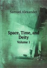 Space  Time  and Deity PDF