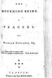 The Mourning Bride. A Tragedy: By William Congreve, Esq