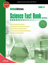 Science Fact Book, Grades 4 - 8: Second Edition