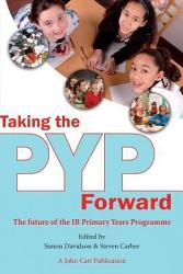 Taking The Pyp Forward Book PDF