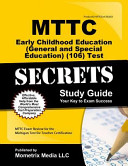 MTTC Early Childhood Education  General and Special Education   106  Test Secrets Study Guide PDF