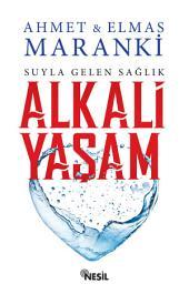 Alkali Yaşam: Suyla Gelen Sağlık