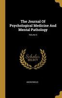 The Journal Of Psychological Medicine And Mental Pathology  Volume 6 PDF