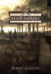 NEHEMIAH...: More Than a Wall Builder