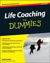 Life Coaching For Dummies: Edition 2