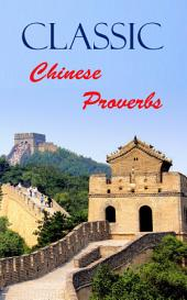 Classic Chiness Proverbs: Classic Chinese Proverbs: For those who do not want to miatake again.