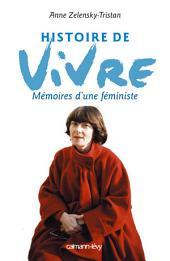 Histoire de vivre: Mémoires d'une féministe