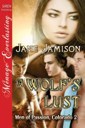 A Wolf's Lust [Men of Passion Colorado 2]