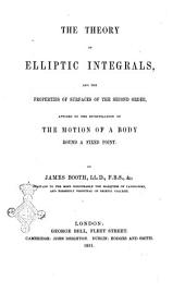 The Theory of Elliptic Integrals, and the Properties of Surfaces of the Second Order, Applied to the Investigation of the Motion of a Body Round a Fixed Point by James Booth