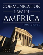 Communication Law in America: Edition 4