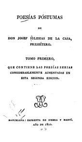 Poesías póstumas de don Josef Iglesias de la Casa...
