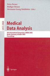 Medical Data Analysis: 4th International Symposium, ISMDA 2003, Berlin, Germany, October 9-10, 2003, Proceedings