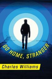 Go Home, Stranger